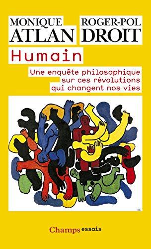 humain-une-enquete-philosophique-sur-ces-revolutions-qui-changent-nos-vies-champs-essais