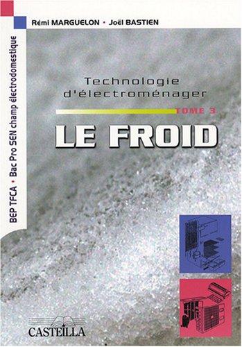 Technologie d'électroménager BEP TFCA/Bac Pro SEN champ électrodomestique : Tome 3, Le froid
