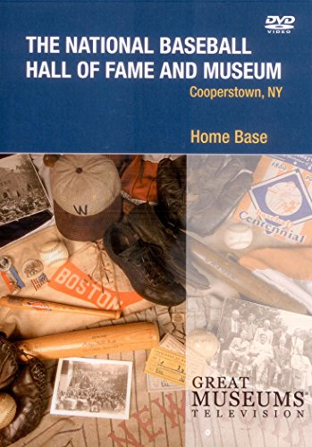 Great Museums TV Presents Home Base: The National Baseball Hall of Fame and Museum, Cooperstown, NY (Great Museums Television) Cooperstown Base