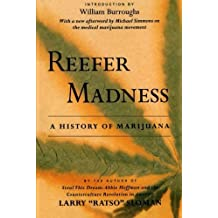 "Reefer Madness: A History of Marijuana 1st edition by Sloman, Larry ""Ratso"" (1998) Paperback"