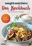 Weight Watchers  - Das Kochbuch: Die 135 besten Rezepte. Jetzt mit SmartPoints