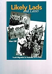 Likely Lads and Lasses: Youth Migration To Australia 1911-1983