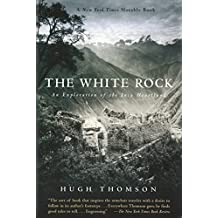 The White Rock: An Exploration of the Inca Heartland (English Edition)