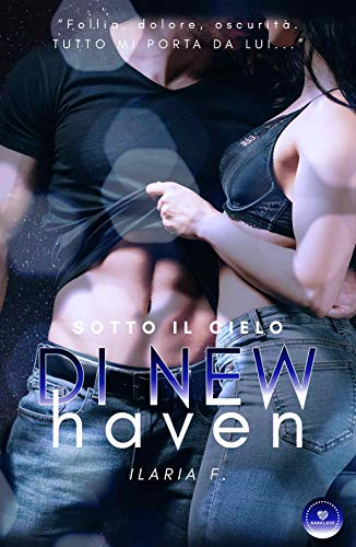 Sotto il cielo di New Haven: (Collana Darklove) (Italian Edition)