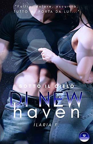 Sotto il cielo di New Haven: (Collana Darklove) (Italian Edition)