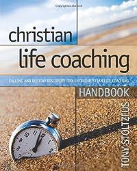 Christian Life Coaching Handbook: Calling and Destiny Discovery Tools for Christian Life Coaching