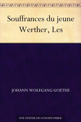 Couverture du livre Souffrances du jeune Werther, Les