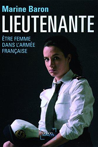 Lieutenante: Être femme dans l'armée française