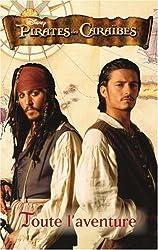 Pirates des Caraïbes : Toute l'aventure : Coffret 3 volumes : Tomes 1, La malédiction du Black Pearl ; Tome 2, Le secret du coffre maudit ; Tome 3, Jusqu'au bout du monde