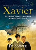 Xavier: St Griswold College for Abandoned Boys by E.M. Cooper