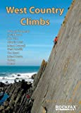 West Country Climbs: Avon and Somerset, North Devon, the Culm, Atlantic Coast, Inland Cornwall, West Penwith, the Lizard, Inland Devon, Torbay, Dorset: Rock Climbing Guide