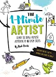 The 1-Minute Artist: Learn to Draw Almost Anything in 6 Easy Steps