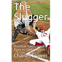 The Slugger: Baseball Takes Second Place to God (English Edition)