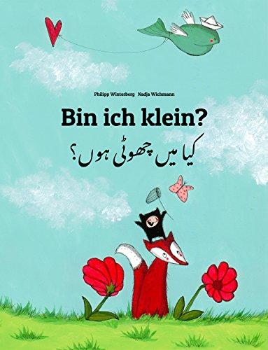 Bin ich klein? کیا میں چھوٹی ہوں؟: Deutsch-Urdu: Mehrsprachiges Kinderbuch. Zweisprachiges Bilderbuch zum Vorlesen für Kinder ab 3-6 Jahren (4K Ultra HD Edition) (Weltkinderbuch 84)
