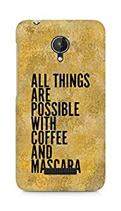 AMEZ all things are possible with coffee and mascara Back Cover For Micromax Canvas Spark Q380