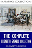 The Complete Elizabeth Gaskell Collection (English Edition)