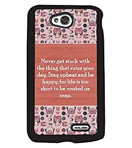 PrintVisa Metal Printed Quotes Designer Back Case Cover for LG L70 D320N/ L70 Dual D325-D4837