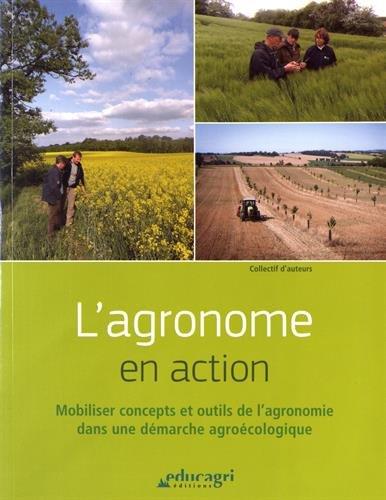 L'agronome en action : Mobiliser concepts et outils de l'agronomie dans une démarche agroécologique par Collectif