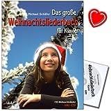 Das große Weihnachtsliederbuch für Klavier mit CD und bunter herzförmiger Notenklammer - geeignet für Kinder zwischen 6 und 14 Jahren - Autor Michael Schäfer