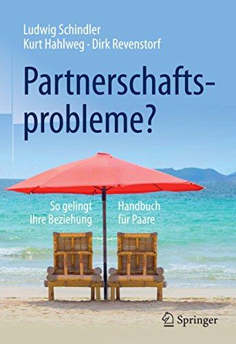 Partnerschaftsprobleme?: So gelingt Ihre Beziehung - Handbuch für Paare