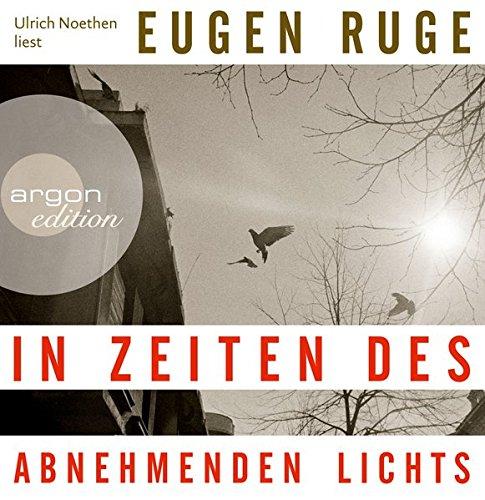 Cover des Mediums: Ulrich Noethen liest Eugen Ruge, In Zeiten des abnehmenden Lichts
