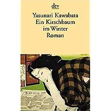 Ein Kirschbaum im Winter: Roman (dtv Literatur)
