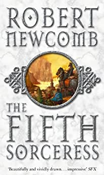 The Fifth Sorceress (Chronicles of Blood & Stone 1) by [Newcomb, Robert]