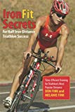 IronFit Secrets for Half Iron-Distance Triathlon Success: Time-Efficient Training for Triathlon's Most Popular Distance