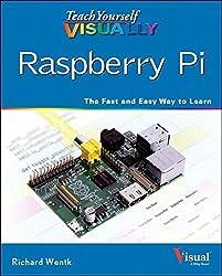 Teach Yourself VISUALLY Raspberry Pi by Richard Wentk (2014-02-10)