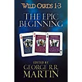 Wild Cards 1-3: The Epic Beginning: The first three books in the best-selling superhero series, collected for the first time (English Edition)