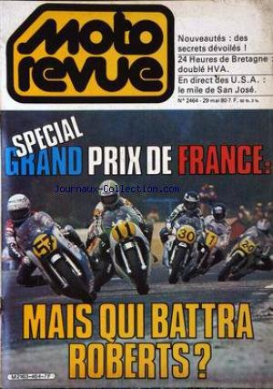 MOTO REVUE [No 2464] du 29/05/1980 - SPECIAL GRAND PRIX DE FRANCE. MAIS QUI BATTRA ROBERTS ? NOUVEAUTES : DES SECRETS DEVOILES ! 24 HEURES DE BRETAGNE DOUBLE HVA. EN DIRECT DES U.S.A. : LE MILE DE SAN JOSE.