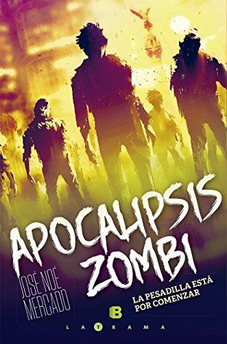 Apocalipsis zombi: La pesadilla esta por comenzar por José Noé Mercado
