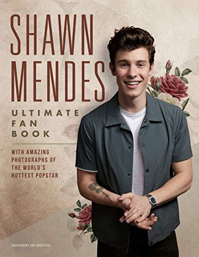 Shawn Mendes: The Ultimate Fan Book por Shawn Mendes