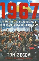1967: Israel, the War, and the Year that Transformed the Middle East by Tom Segev (2007-05-29)