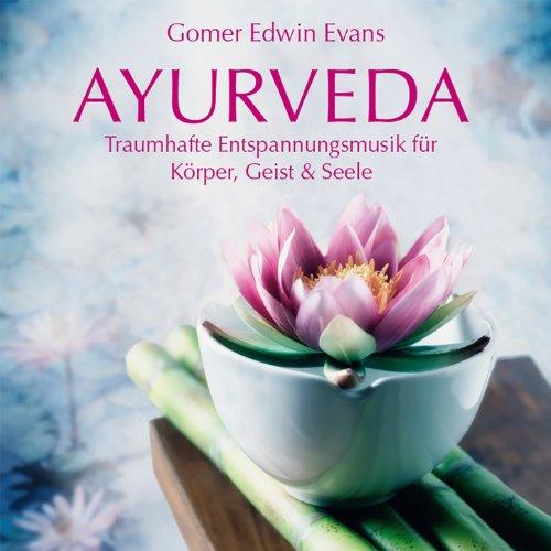AYURVEDA: Musik für Körper, Geist und Seele