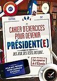 Cahier d'exercices pour devenir président(e): Des jeux, des tests, des quiz