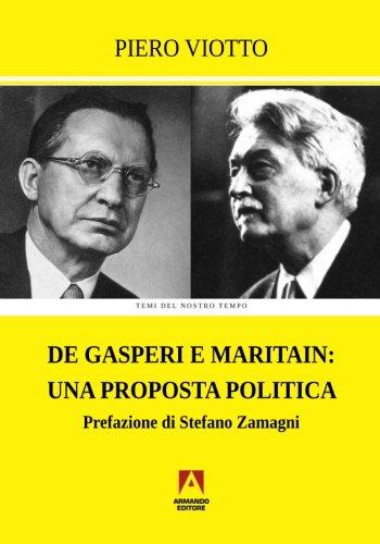 De Gasperi e Maritain: una proposta politica