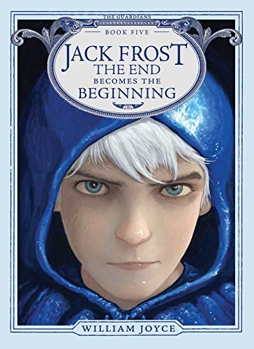 Jack Frost: The End Becomes the Beginning (Guardians) por William Joyce