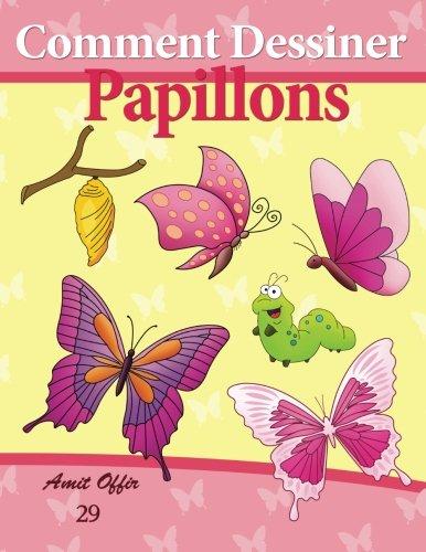 Comment Dessiner: Papillons: Livre de De...