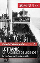 Le Titanic, un paquebot de lgende: Le naufrage de linsubmersible