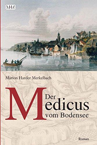 der-medicus-vom-bodensee-eine-familiensaga-vom-bodensee-aus-dem-spaten-mittelalter-1-german-edition