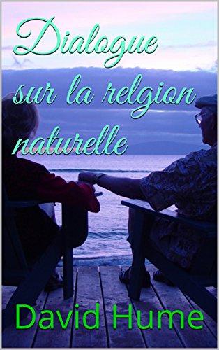 Dialogue sur la relgion naturelle (French Edition)
