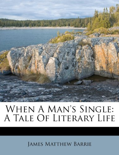 When a Man's Single: A Tale of Literary Life (English) (Paperback)