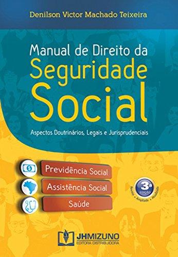 Manual de Direito da Seguridade Social: Aspectos doutrinários, legais e jurisprudenciais (Portuguese Edition)