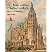 Early Structural Steel in London Buildings (English Heritage Maps)