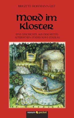 Mord im Kloster: Eine Geschichte Aus Dem Mittelalterlichen Stadelouwe-Stadlau by Brigitte Hoffmann-List (2013-03-28)