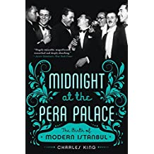 Midnight at the Pera Palace – The Birth of Modern Istanbul