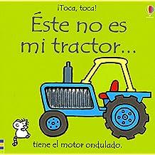 "Ete no es mi tractor... (""¡toca, toca!"")(+9 meses)"