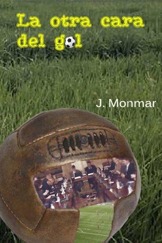 LA OTRA CARA DEL GOL eBook: Monmar, J., Vicenc Alexandre Ibanez ...
