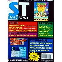 ATARI ST MAGAZINE [No 75] du 01/08/1993 - LEMMINGS 2 - TESTS / NOTATOR LOGIC - ATARI WORKS - ET DES TONNES DE DOMPUBS - LA DEMO JOUABLE DE B17 FLYING FORTRESS - AU COEUR DU REDACTEUR 4 - STUT ONE - VOTRE STF SUR CHAINE HIFI - TECHNIQUE / LES BASES DU GRAPHISME - PROGRAMMER UNE DEMO - GEM AVANCEE - FILTRER LE SON NUMERIQUE - IBM CONSTRUIT LA JAGUAR